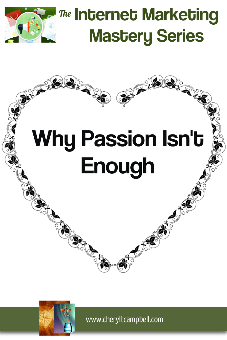 Internet Marketing Mastery_Why-Passion-Is-Not-Enough