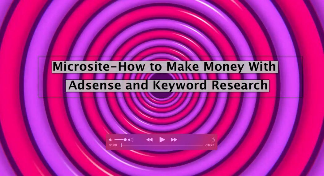 video-still-microsites-how-to-make-money-with-adsense-keyword-research