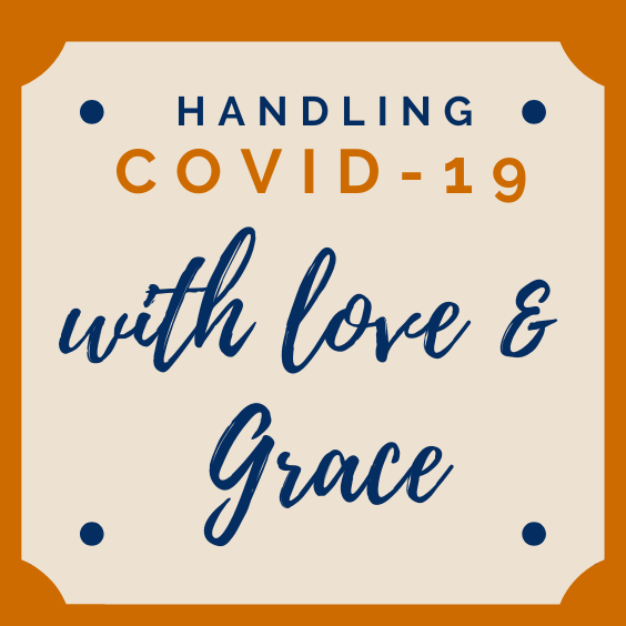 How to handle covid-19 crisis with love and grace